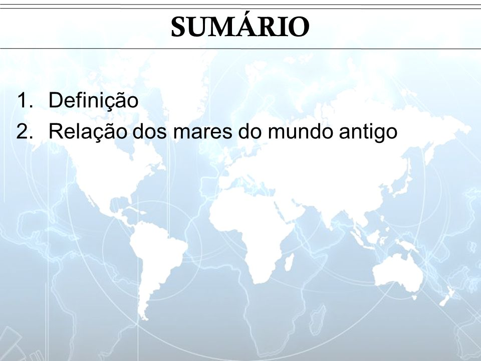 1 – DEFINIÇÃO Os mares podem ser classificados como: Abertos, Fechados e Mediterrâneos.