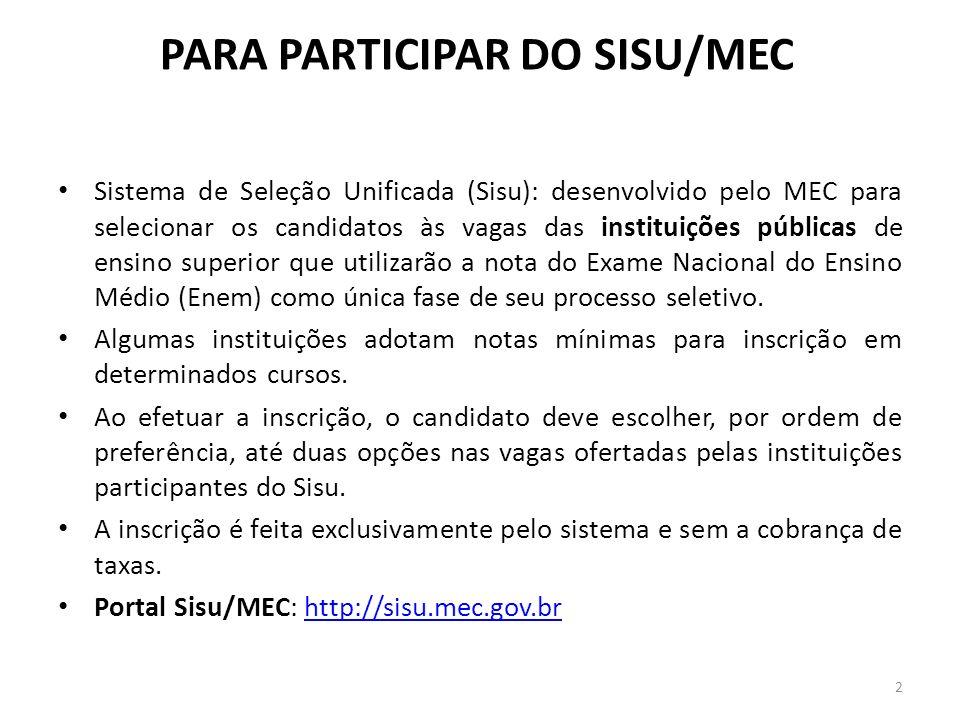 Sistema de Seleção Unificada (Sisu): desenvolvido pelo MEC para selecionar os candidatos às vagas das instituições públicas de ensino superior que uti