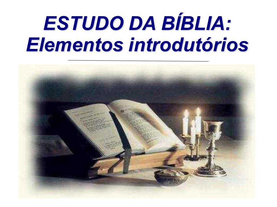 ESTUDO DA BÍBLIA: Elementos introdutórios