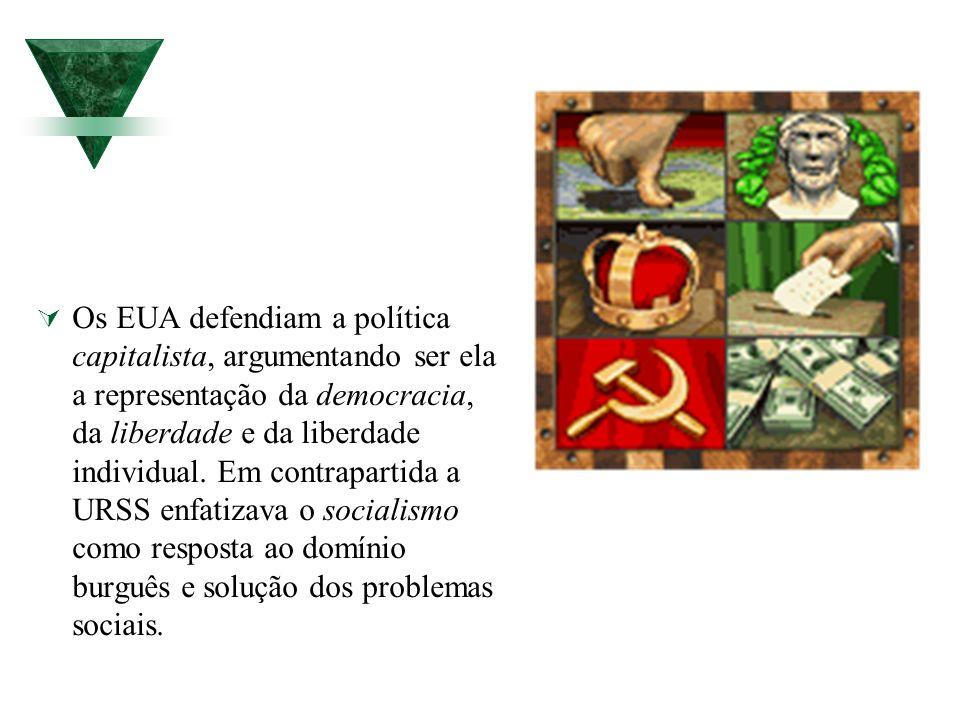 Os EUA defendiam a política capitalista, argumentando ser ela a representação da democracia, da liberdade e da liberdade individual. Em contrapartida