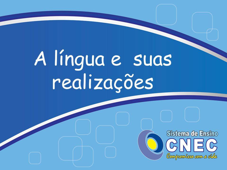 A língua não é usada de modo homogêneo por todos os seus falantes.