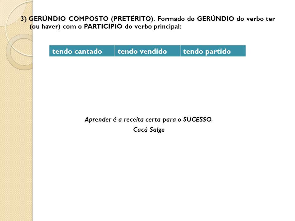 3) GERÚNDIO COMPOSTO (PRETÉRITO).