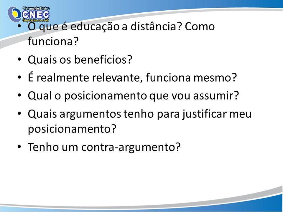 O que é educação a distância? Como funciona? Quais os benefícios? É realmente relevante, funciona mesmo? Qual o posicionamento que vou assumir? Quais