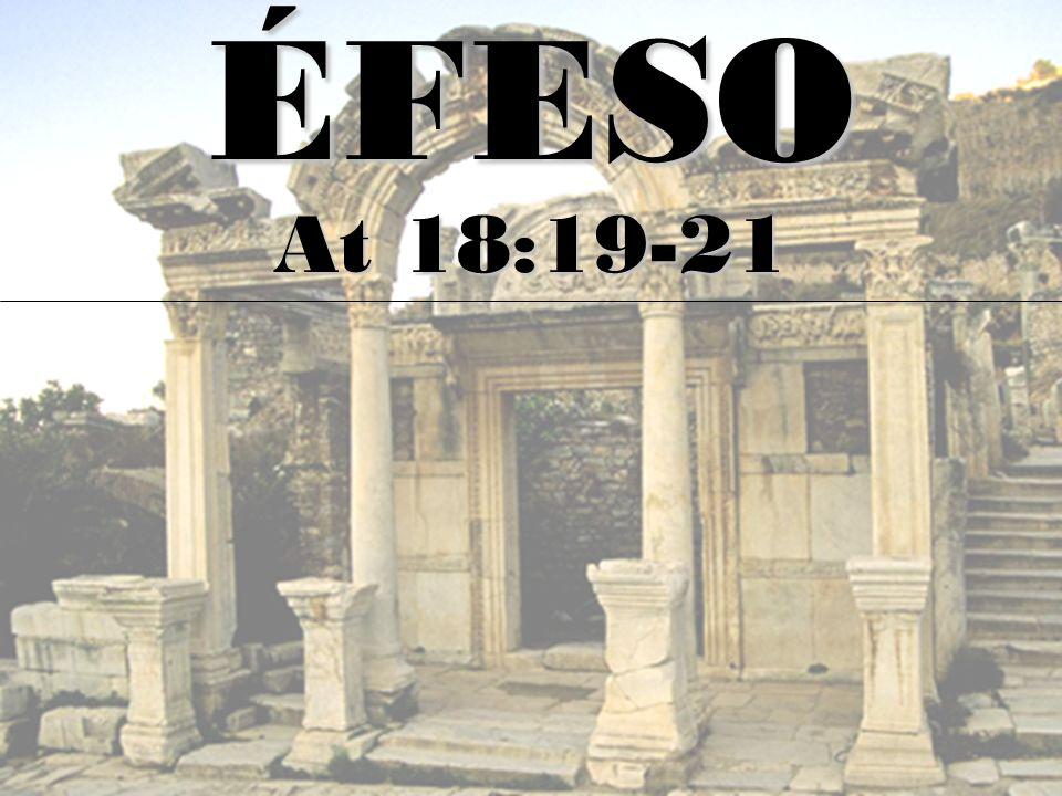 ÉFESO At 18:19-21