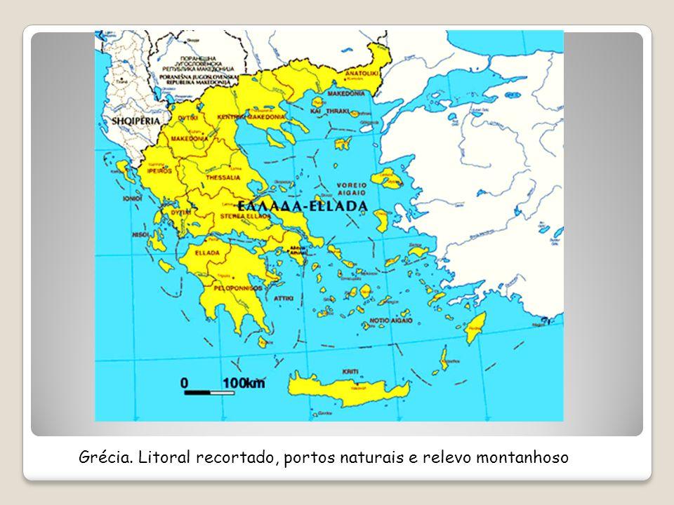 Grécia. Litoral recortado, portos naturais e relevo montanhoso