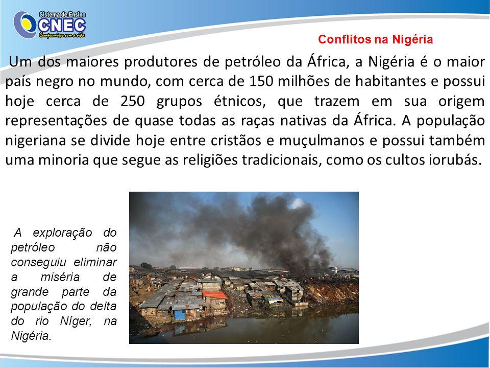 Um dos maiores produtores de petróleo da África, a Nigéria é o maior país negro no mundo, com cerca de 150 milhões de habitantes e possui hoje cerca d