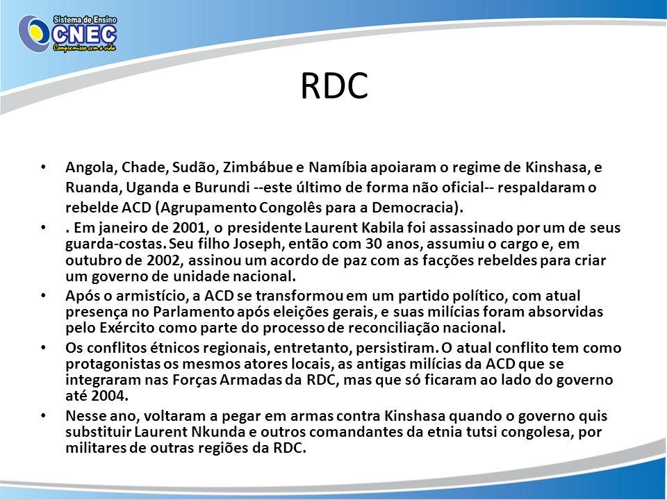 RDC Angola, Chade, Sudão, Zimbábue e Namíbia apoiaram o regime de Kinshasa, e Ruanda, Uganda e Burundi --este último de forma não oficial-- respaldara