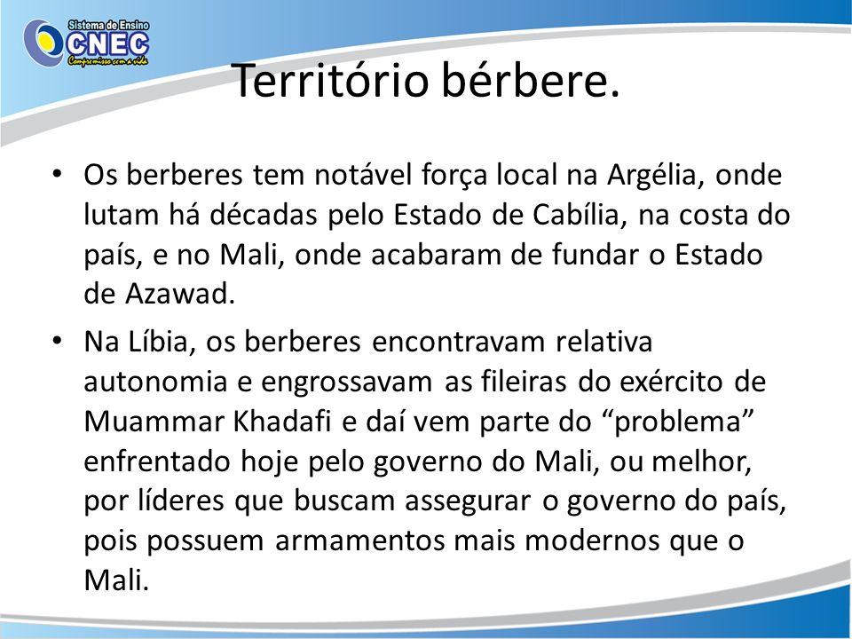 Território bérbere. Os berberes tem notável força local na Argélia, onde lutam há décadas pelo Estado de Cabília, na costa do país, e no Mali, onde ac