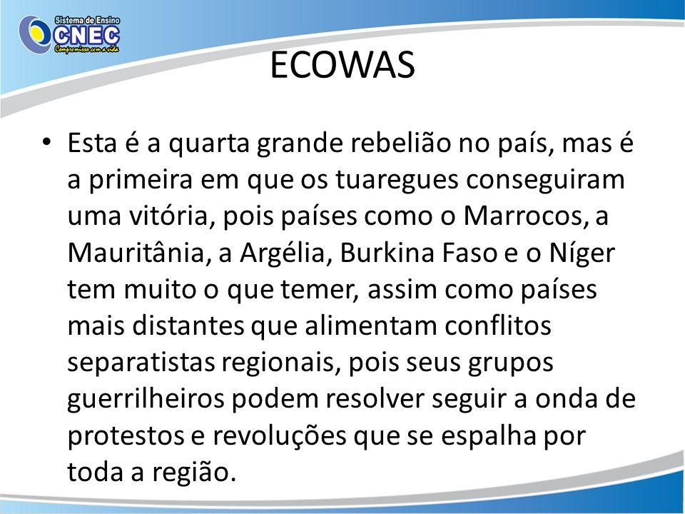 ECOWAS Esta é a quarta grande rebelião no país, mas é a primeira em que os tuaregues conseguiram uma vitória, pois países como o Marrocos, a Mauritâni