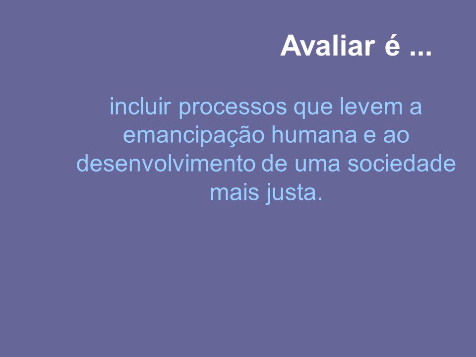 incluir processos que levem a emancipação humana e ao desenvolvimento de uma sociedade mais justa.