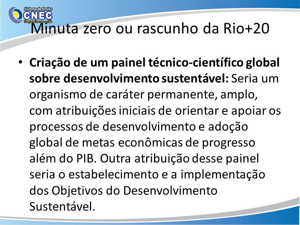Minuta zero ou rascunho da Rio+20 Criação de um painel técnico-científico global sobre desenvolvimento sustentável: Seria um organismo de caráter perm