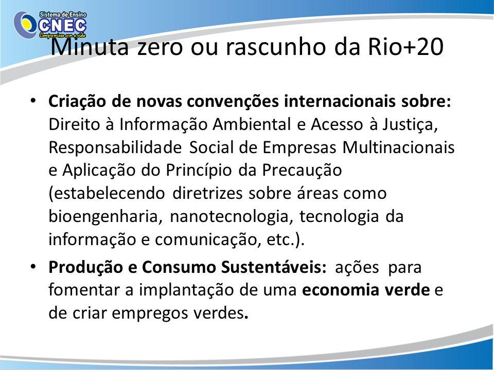 Minuta zero ou rascunho da Rio+20 Criação de novas convenções internacionais sobre: Direito à Informação Ambiental e Acesso à Justiça, Responsabilidad