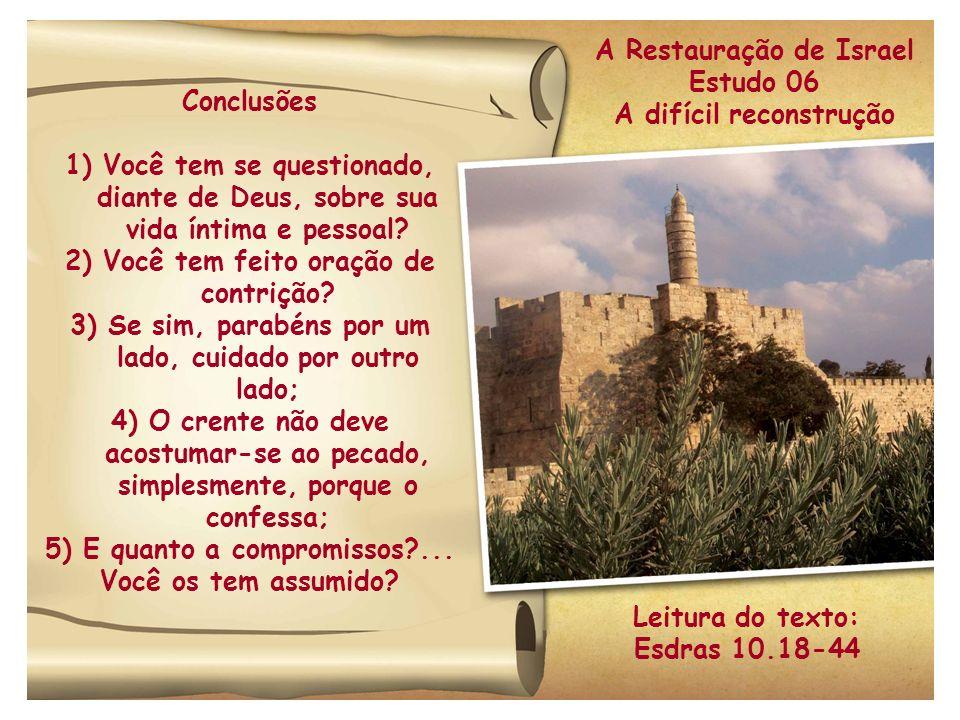 Conclusões 1) Você tem se questionado, diante de Deus, sobre sua vida íntima e pessoal.
