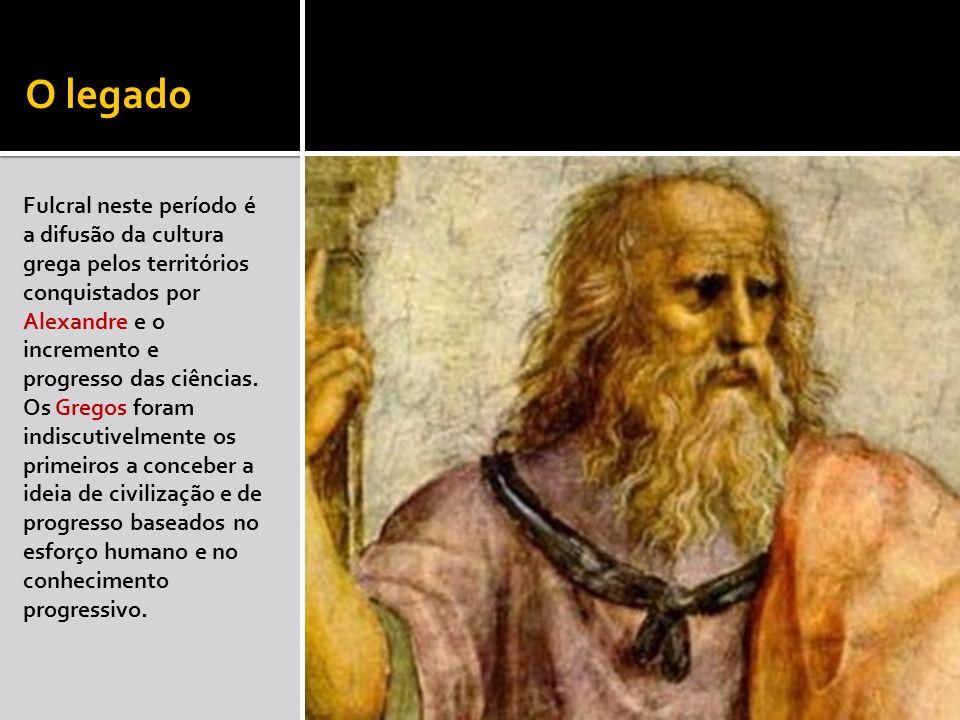 O legado Fulcral neste período é a difusão da cultura grega pelos territórios conquistados por Alexandre e o incremento e progresso das ciências. Os G