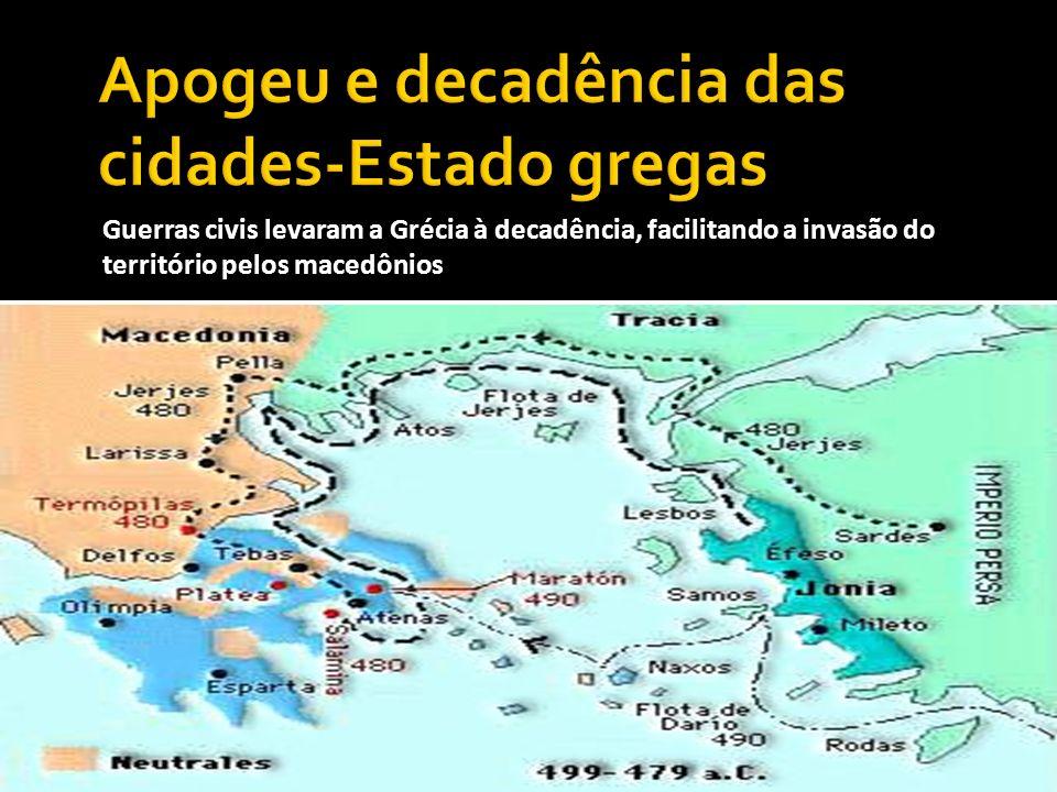 Guerras civis levaram a Grécia à decadência, facilitando a invasão do território pelos macedônios