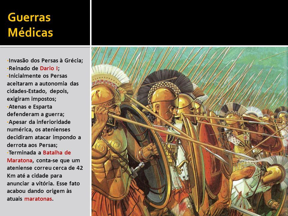 Guerras Médicas Invasão dos Persas à Grécia; Reinado de Dario I; Inicialmente os Persas aceitaram a autonomia das cidades-Estado, depois, exigiram imp