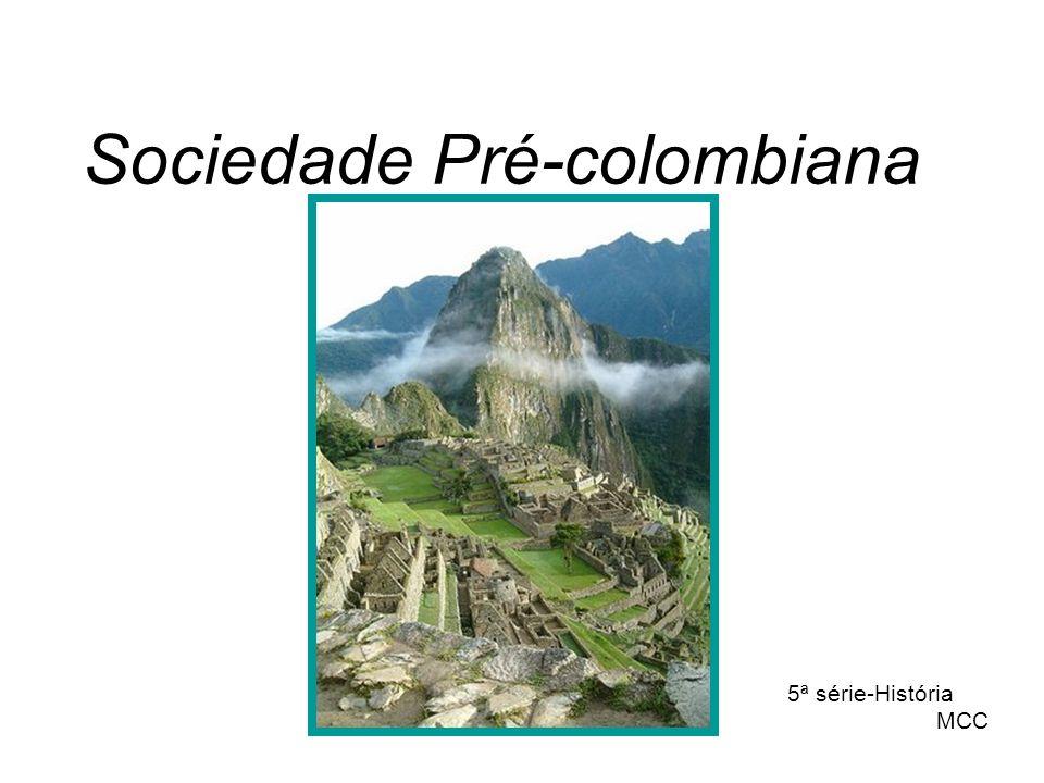 Sociedade Pré-colombiana 5ª série-História MCC