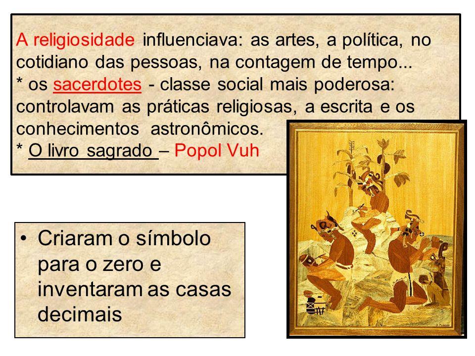 A religiosidade influenciava: as artes, a política, no cotidiano das pessoas, na contagem de tempo... * os sacerdotes - classe social mais poderosa: c