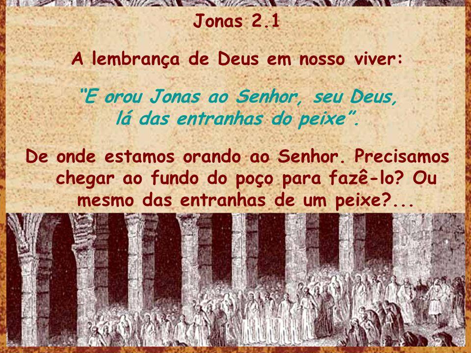 Jonas 2.2 O Senhor nos quer atuantes.Não inertes.