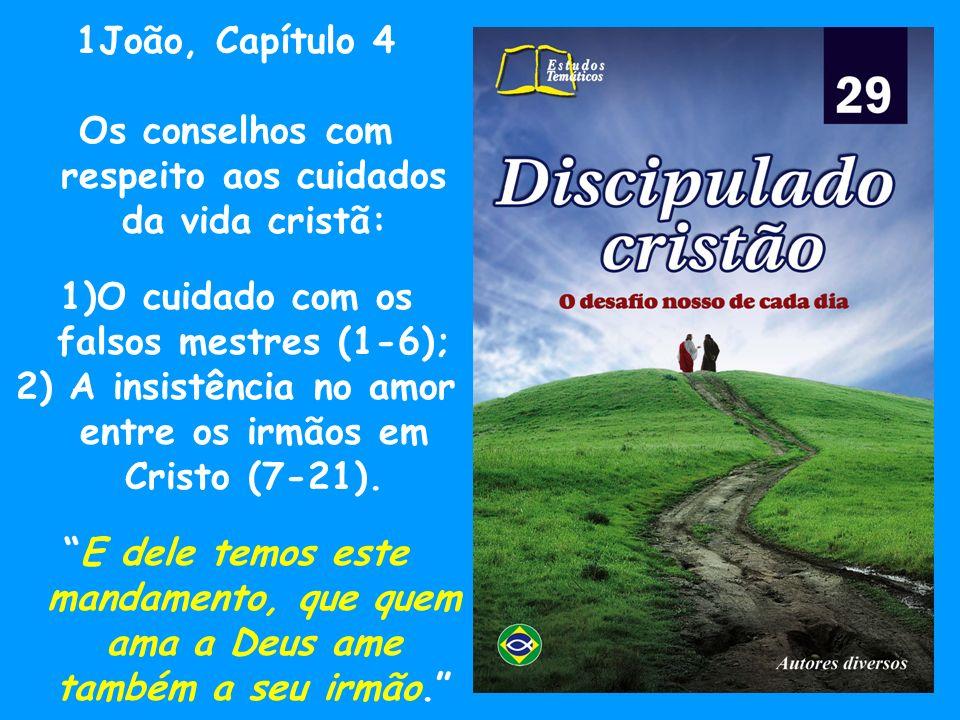 1João, Capítulo 5 O apóstolo do amor termina então falando sobre 2 ingredientes essenciais na vida do discipulado.