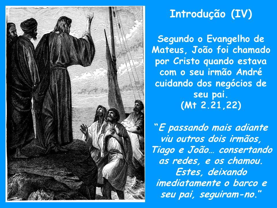 Introdução (V) Ele era o mais novo discípulo do colégio apostólico.