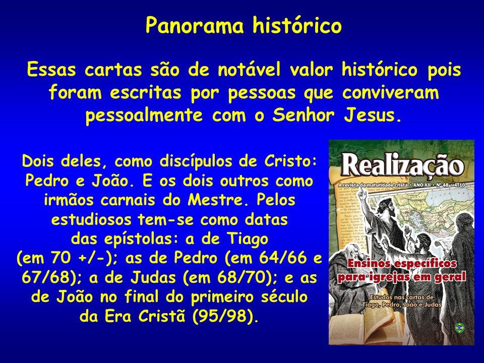 Panorama histórico Essas cartas são de notável valor histórico pois foram escritas por pessoas que conviveram pessoalmente com o Senhor Jesus. Dois de