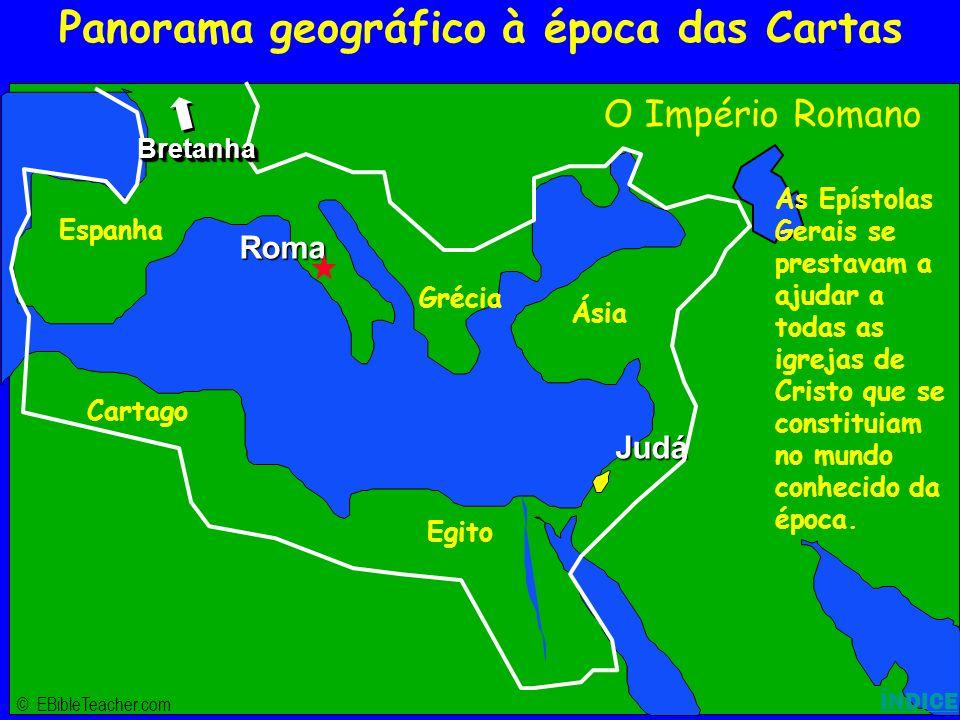 Click to add title Click to add textClick to add text Israel © EBibleTeacher.com Roma Judá BretanhaBretanha Roman Empire ÍNDICE Panorama geográfico à