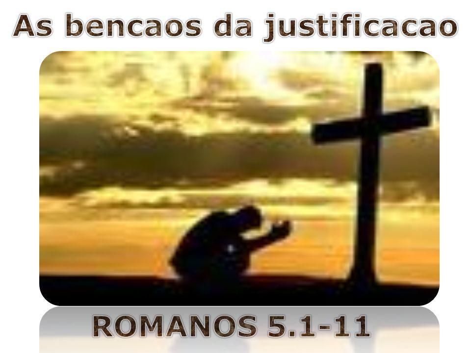 Capitulos 1-3: Pelo fato de todos serem pecadores, todos estao encrencados diante de Deus, sendo necessitados de justificacao.