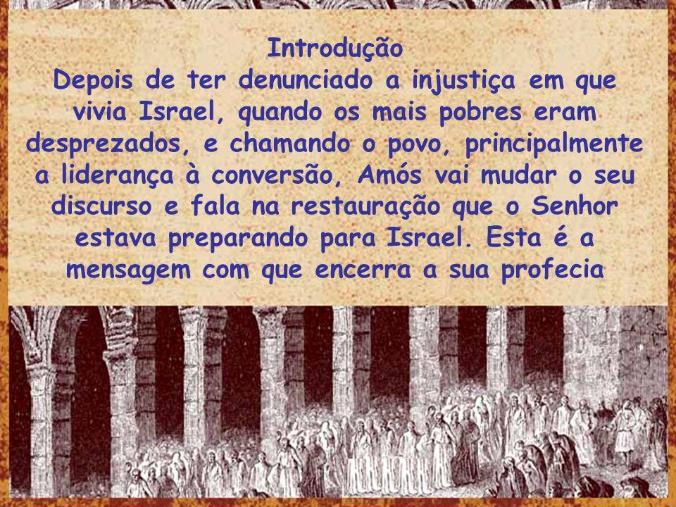 Introdução Depois de ter denunciado a injustiça em que vivia Israel, quando os mais pobres eram desprezados, e chamando o povo, principalmente a lider