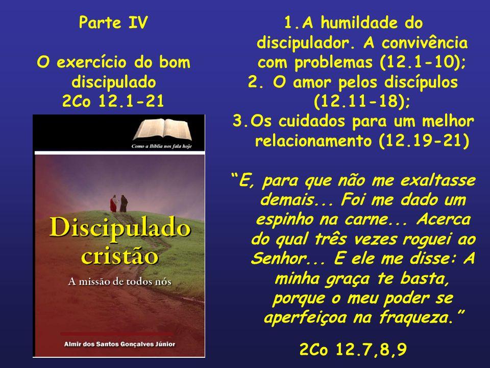 1.A humildade do discipulador. A convivência com problemas (12.1-10); 2. O amor pelos discípulos (12.11-18); 3.Os cuidados para um melhor relacionamen