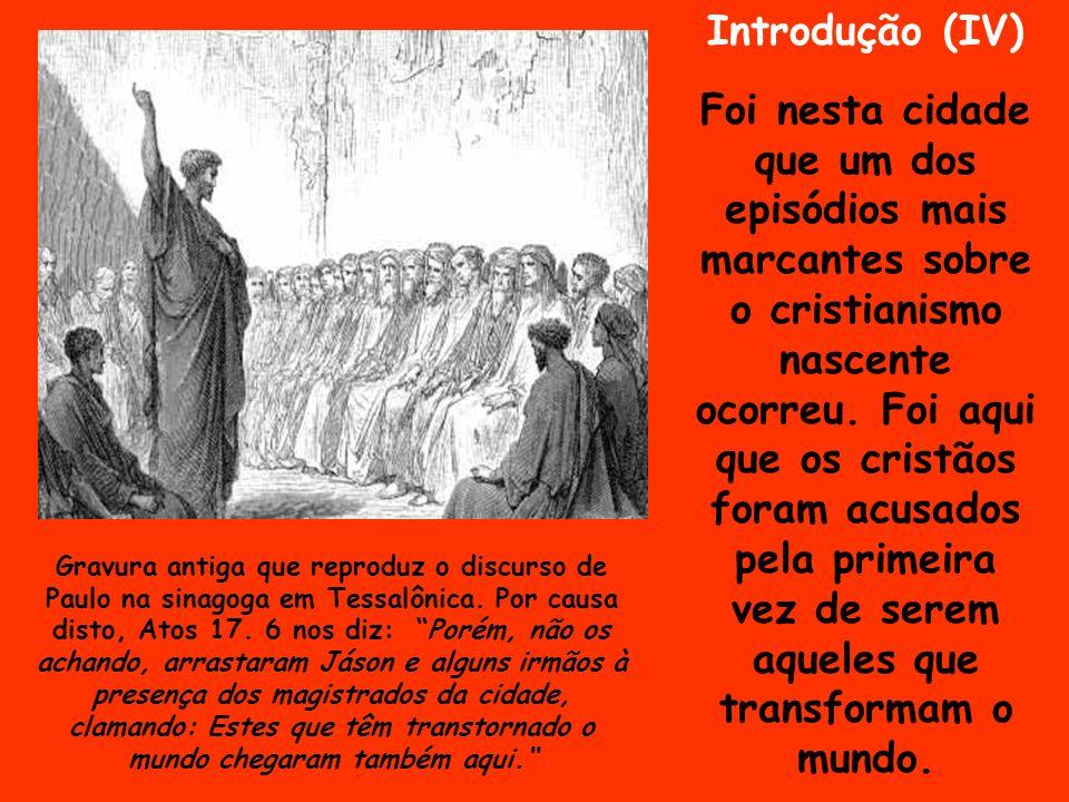 Introdução (IV) Foi nesta cidade que um dos episódios mais marcantes sobre o cristianismo nascente ocorreu. Foi aqui que os cristãos foram acusados pe