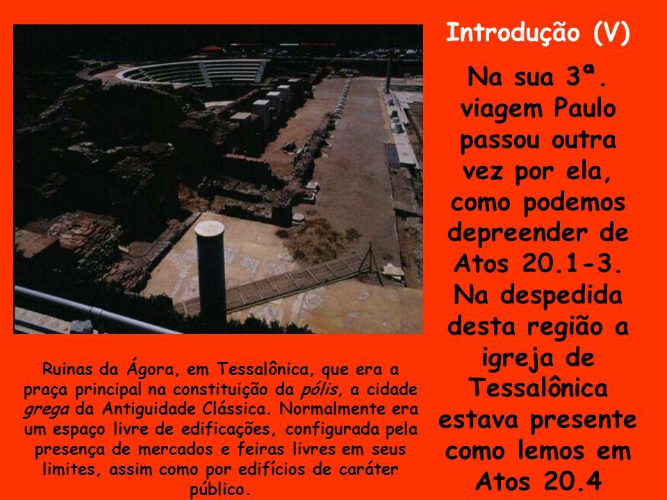 Ruinas da Ágora, em Tessalônica, que era a praça principal na constituição da pólis, a cidade grega da Antiguidade Clássica. Normalmente era um espaço