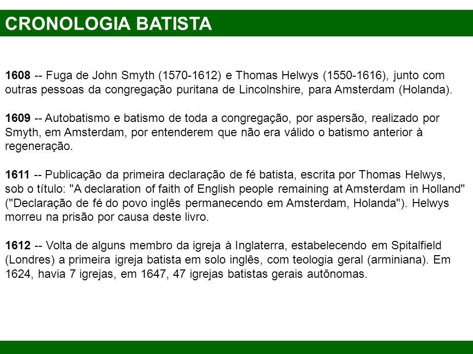 CRONOLOGIA BATISTA 1608 -- Fuga de John Smyth (1570-1612) e Thomas Helwys (1550-1616), junto com outras pessoas da congregação puritana de Lincolnshir