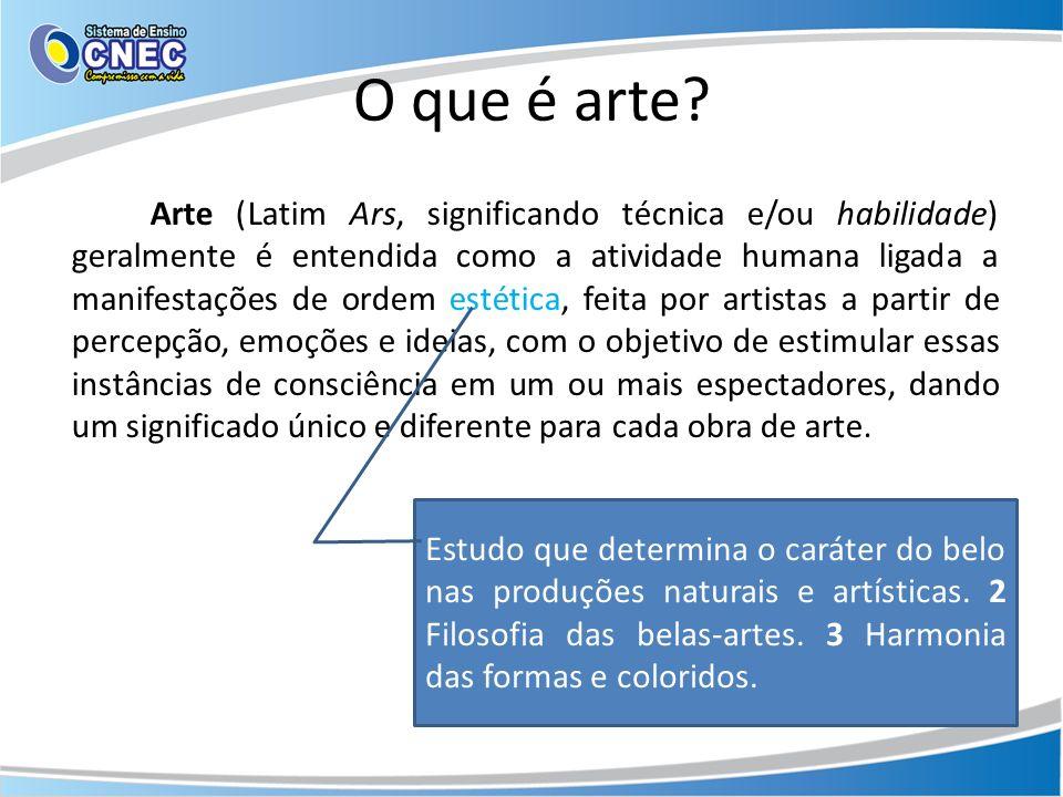 O que é arte? Arte (Latim Ars, significando técnica e/ou habilidade) geralmente é entendida como a atividade humana ligada a manifestações de ordem es