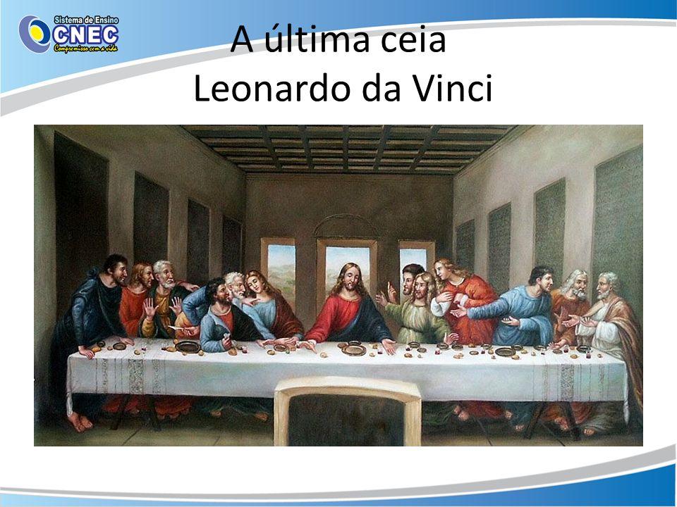 A última ceia Leonardo da Vinci