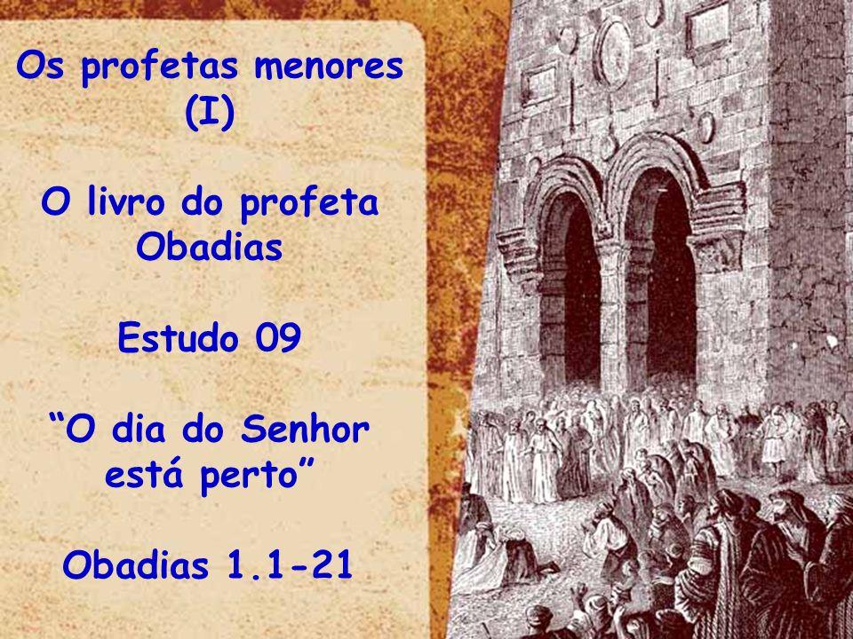 Obadias 1.15-21 O julgamento do Senhor sobre Edom: 1) O anúncio do Dia do Senhor sobre todos (v.15,16); 2) O anúncio da preservação de Israel (v.17,18) 3) A profecia sobre a mistura de povos que restará na região de Edom.