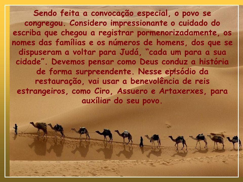 É, portanto, com surpresa e impacto que, ao ser despertado o espírito de Ciro para a permissão do retorno do povo, que os líderes judeus se entusiasma