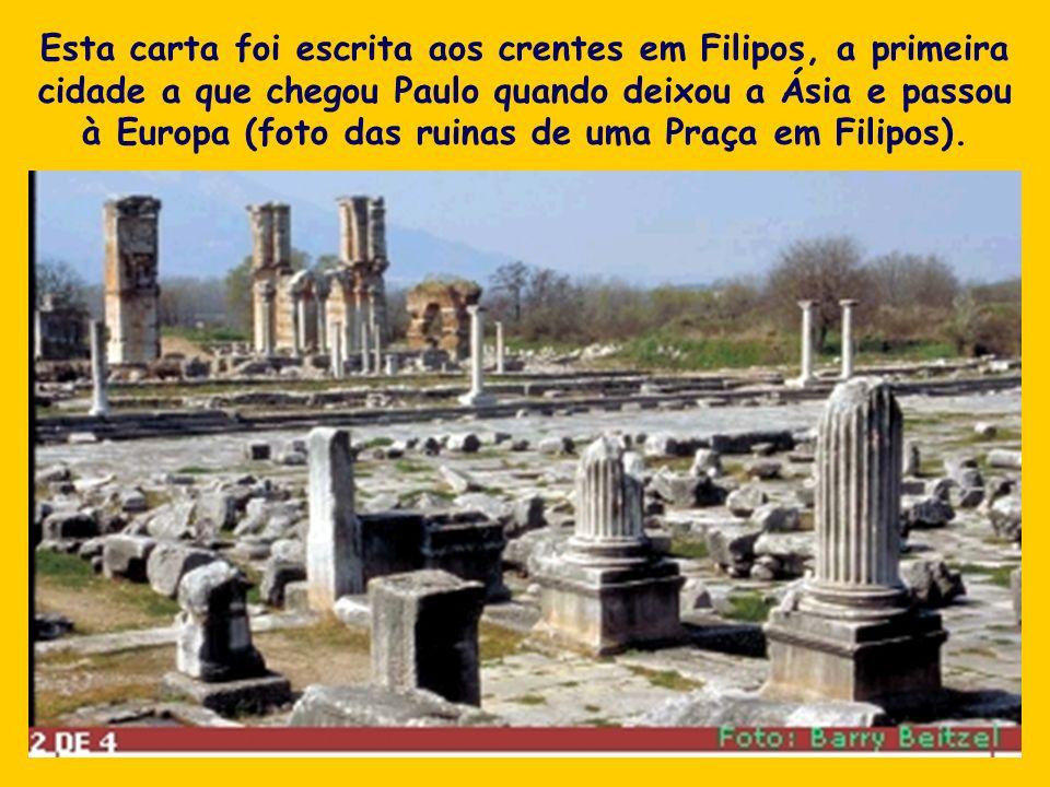 Esta carta foi escrita aos crentes em Filipos, a primeira cidade a que chegou Paulo quando deixou a Ásia e passou à Europa (foto das ruinas de uma Pra