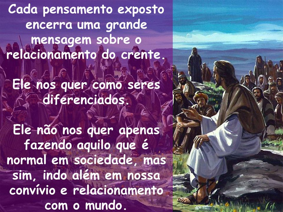 Os dois primeiros versículos (43 e 44) expressam isto: Ouvistes que foi dito: Amarás ao teu próximo, e odiarás o teu inimigo.