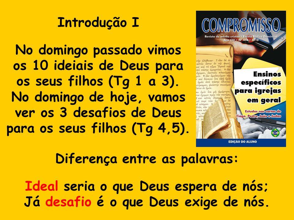 Introdução II Nosso Pai espera que, como crentes, sejamos puros, maduros, convictos etc.