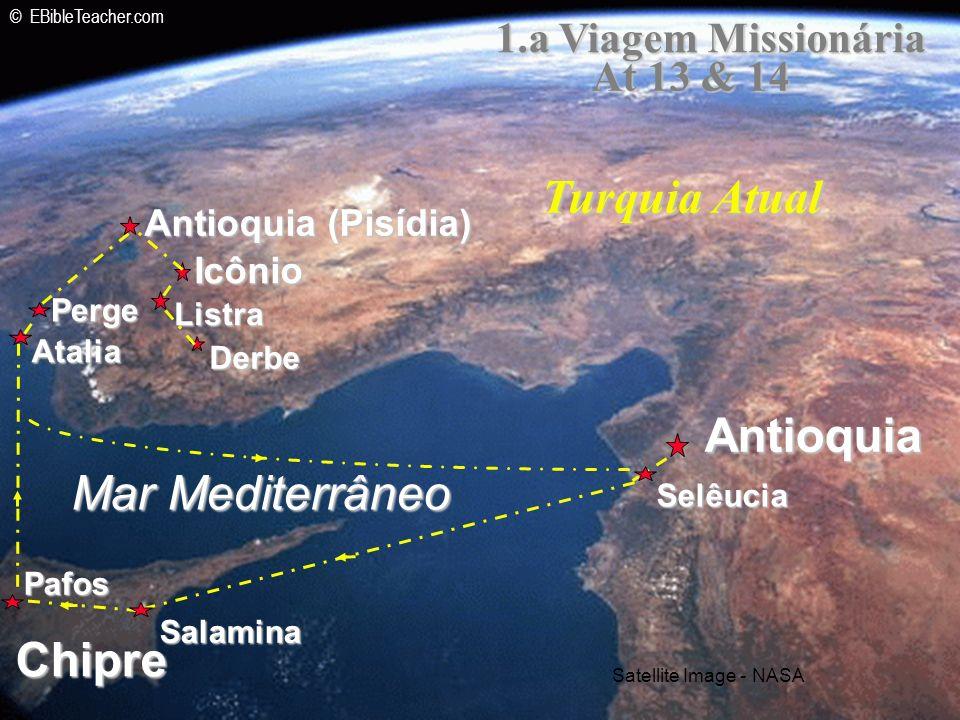 Icônio Antioquia (Pisídia) Antioquia Listra Derbe Mar Mediterrâneo Chipre Selêucia Salamina Pafos Atalia Perge 1.a Viagem Missionária At 13 & 14 Turqu