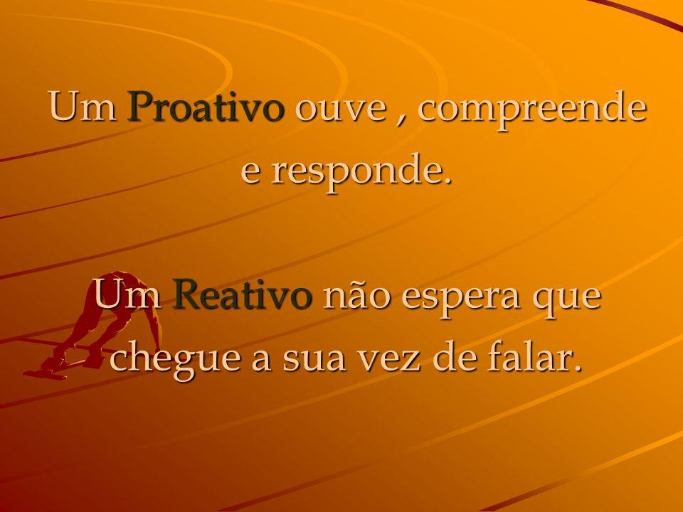 Um Proativo diz: