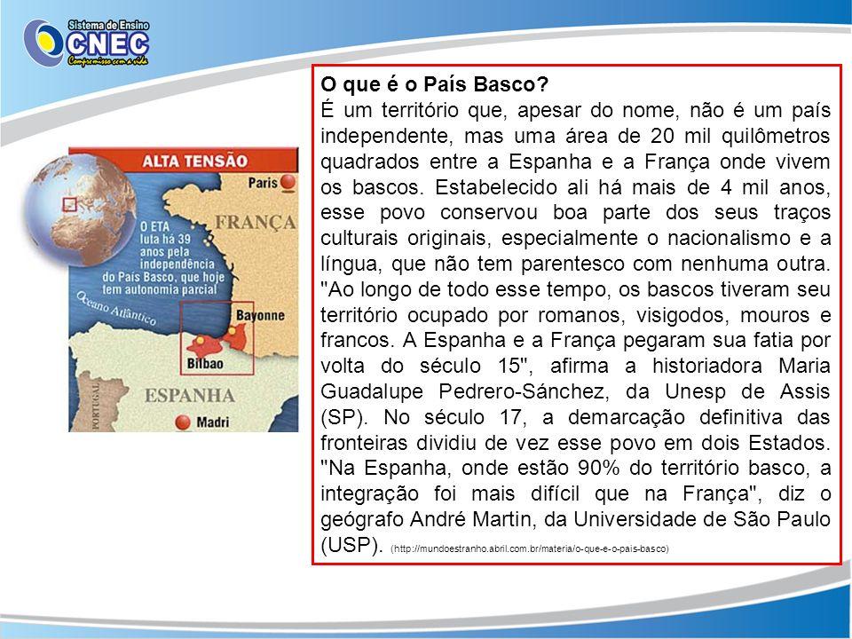 O que é o País Basco? É um território que, apesar do nome, não é um país independente, mas uma área de 20 mil quilômetros quadrados entre a Espanha e