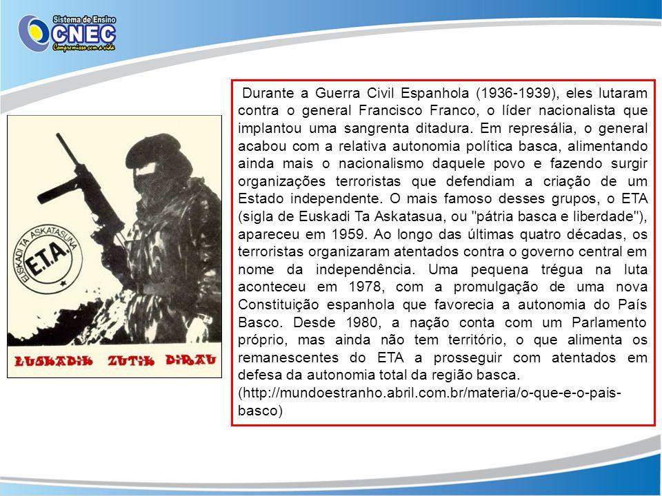 Durante a Guerra Civil Espanhola (1936-1939), eles lutaram contra o general Francisco Franco, o líder nacionalista que implantou uma sangrenta ditadur