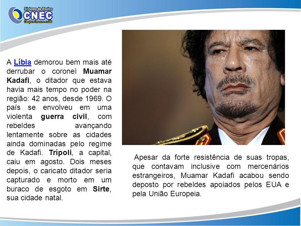 A Líbia demorou bem mais até derrubar o coronel Muamar Kadafi, o ditador que estava havia mais tempo no poder na região: 42 anos, desde 1969. O país s