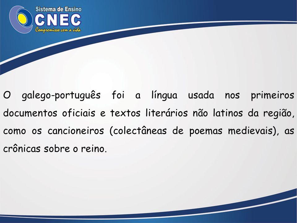 O galego-português foi a língua usada nos primeiros documentos oficiais e textos literários não latinos da região, como os cancioneiros (colectâneas d