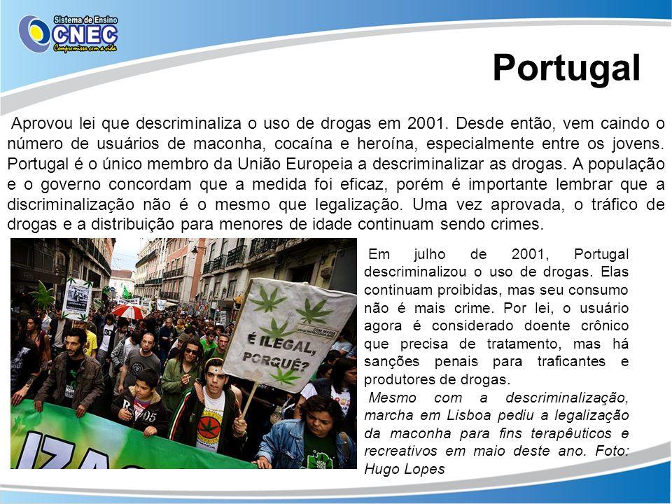 Portugal Aprovou lei que descriminaliza o uso de drogas em 2001. Desde então, vem caindo o número de usuários de maconha, cocaína e heroína, especialm