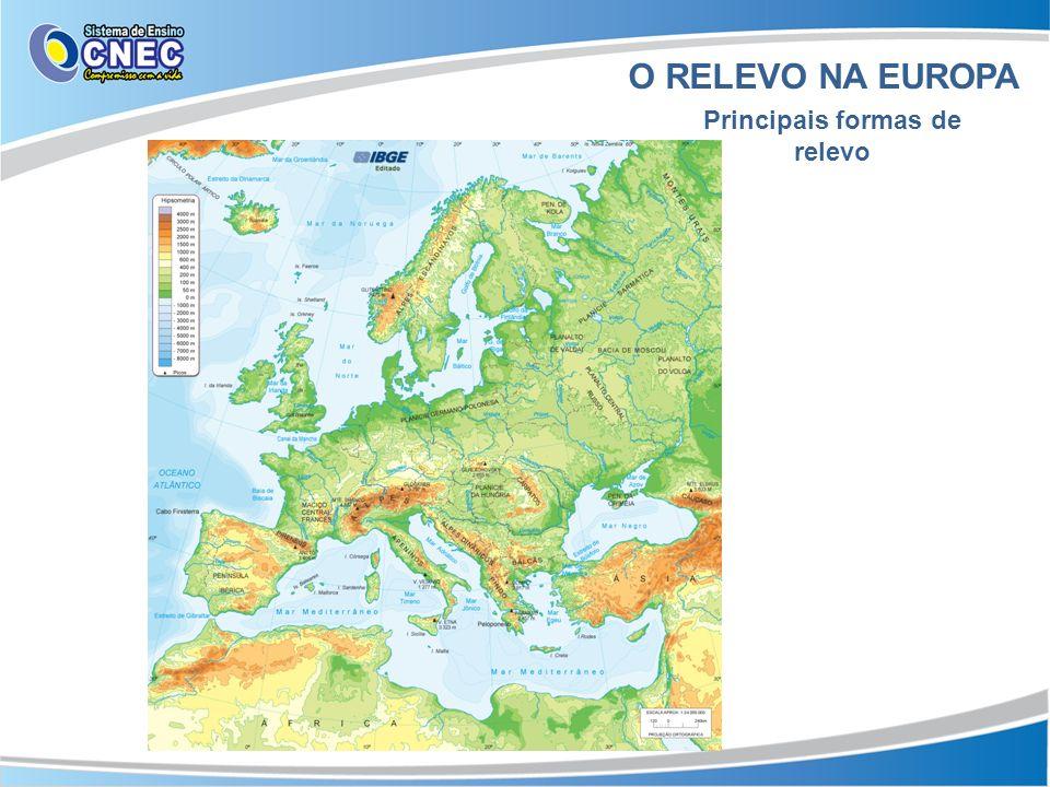 O RELEVO NA EUROPA Principais formas de relevo