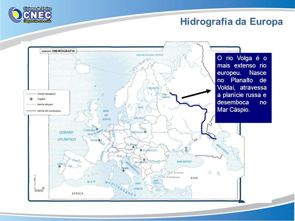 Hidrografia da Europa O rio Volga é o mais extenso rio europeu. Nasce no Planalto de Voldai, atravessa a planície russa e desemboca no Mar Cáspio.