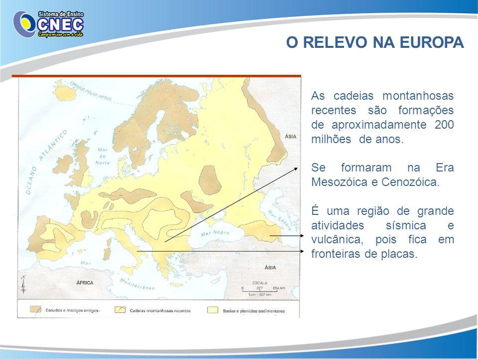 O RELEVO NA EUROPA As cadeias montanhosas recentes são formações de aproximadamente 200 milhões de anos. Se formaram na Era Mesozóica e Cenozóica. É u